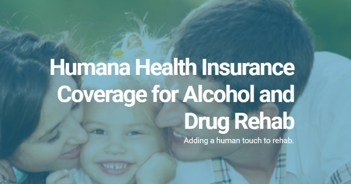 Humana Health Insurance >> Humana Coverage for Alcohol and Drug Rehab - Detox To Rehab