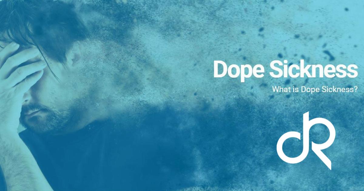Dope-sickness-rehab-withdrawal-detox-treatment