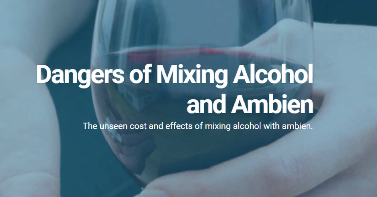 Dangers of Mixing Alcohol and Ambien (Zolpidem) | Detox To Rehab