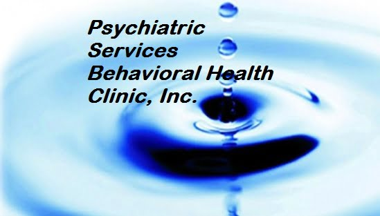 Psychiatric Services Behavioral Health Clinic, Inc.