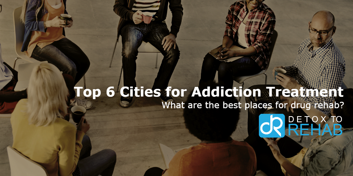Top 6 US Cities for Alcohol & Drug Treatment