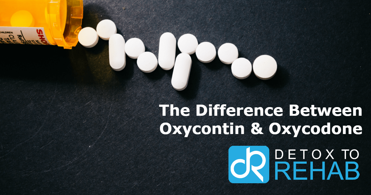 The Differences Between Oxycontin & Oxycodone | Detox To Rehab