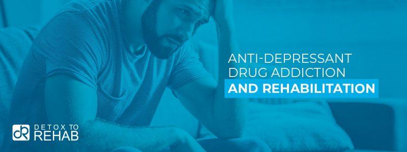 Anti-Depressant Drug Addiction Rehabilitation Header