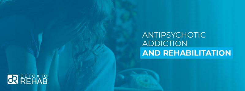 Antipsychotic Addiction Rehabilitation Header