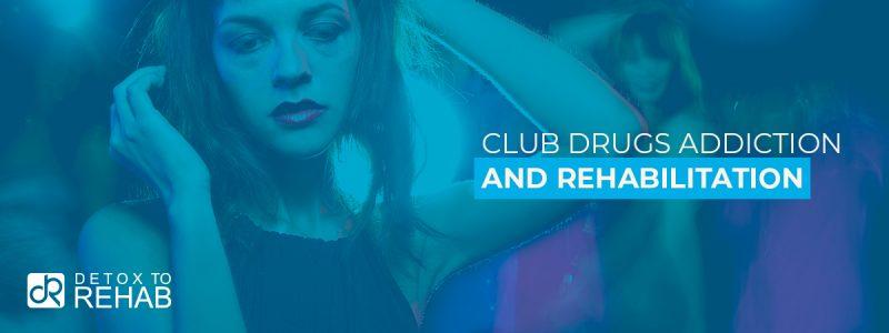 Club Drugs Addiction Rehabilitation Header