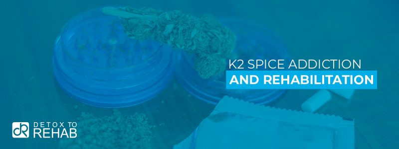 K2 Spice Addiction Rehab Header