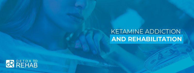Ketamine Addiction Rehab Header