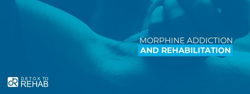 Morphine Addiction Rehabilitation