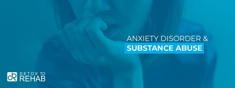 Anxiety Disorder & Substance Abuse | Detox To Rehab
