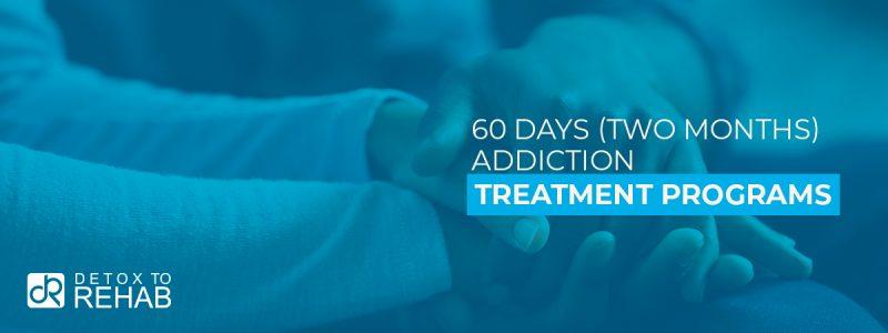 60 Days Addiction Treatment Header